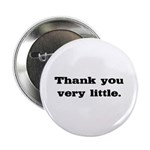 Thank you very little Button