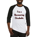 Recovering Orcaholic Baseball Jersey